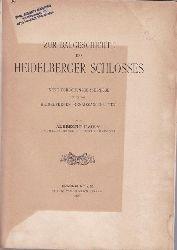 Haupt, Albrecht  Zur Baugeschichte des Heidelberger Schlosses.,Neue Forschungsergebnisse über die Heidelberger Renaissancebauten.