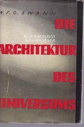 Swann, William Francis Gray  Die Architektur des Universums. Übersetzt von Karl Soll.