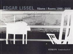 Aigner, Carl ; Lissel, Edgar  Edgar Lissel. Räume Rooms 1996 - 2000. Eikon Sonderdruck Nr. 5.,Räume - fotografische Dekonstruktionen 1996 - 1997. Räume aus Glas 1998 - 2000.