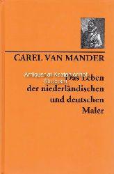 Mander, Carel van  Das Leben der niederländischen und deutschen Maler, von 1400 bis ca. 1615.,Übersetzung nach der Ausgabe von 1617 und Anmerkungen von Hanns Floerke.