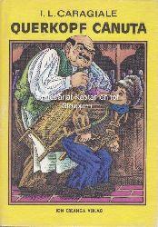 Caragiale, I. L.  Querkopf Canuta. Illustrationen Gion Mihail.,Einband und Farbtafel Iacob Dezideriu.