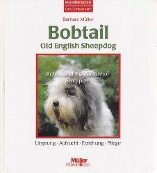 Müller, Barbara  Konvolut 2 Bücher über Bobtails. 1. Bobtail. Old English sheepdog.,Ursprung, Aufzucht, Erziehung, Pflege. 2. Alles über den Bobtail.