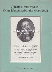 Jamme, Christoph ; Pöggeler, Otto  Johannes von Müller - Geschichtsschreiber der Goethezeit.,Herausgegeben von Christoph Jamme und Otto Pöggeler.