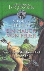 Henley, Virginia und andere  Konvolut 8 Schottische Legenden -Romane. 1. Ein Hauch von Feuer. 2. Geliebter Highlander.,3. Gefangene deiner Liebe. 4. Küss mich, Highlander. 5. Rosehill. 6. Die schottische Affäre.