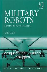 Galliott, Jai  Military robots.,Mapping the Moral Landscape.