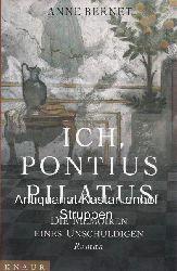 Bernet, Anne  Ich, Pontius Pilatus.,Die Memoiren eines Unschuldigen.