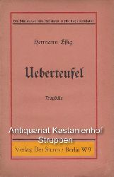 Essig, Hermann  Ueberteufel.,Tragödie in fünf Aufzügen von Hermann Essig.