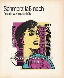 Bien, Helmut M.  Schmerz lass nach.,Drogerie-Werbung der DDR.