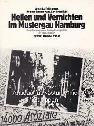Ebbinghaus, Angelika; Kaupen-Haas, Heidrun; Roth, Karl heinz  Heilen und Vernichten im Mustergau Hamburg.,Bevölkerungs- und Gesundheitspolitik im Dritten Reich.
