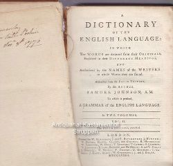 Johnson, Samuel  A Dictionary of the English language in which the words are deduced from their originals, explained in their different meanings, and authorized by the names of the writers in whose works they are found.,Abstracted from the folio edition, to which is prefi xed, a grammar of the English language.
