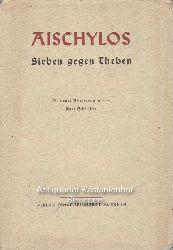 Aeschylus  Sieben gegen Theben.,In neuer Übertragung von Kurt Schilling.