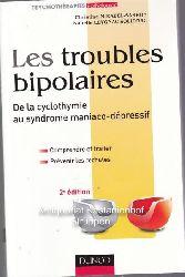 Mirabel-Sarron, Christine; Leygnac-Solignac, Isabelle  Les troubles bipolaires.,De la cyclothymie au syndrome maniaco-dépressif. Compendre et traiter. Prevenir les rechutes.
