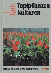 Röber, Rolf ; Böhmer, Bernd und andere  Topfpflanzenkulturen.,Handbuch des Erwerbsgärtners.