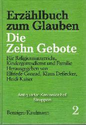 Conrad, Elfriede; Deßecker, Klaus; Kaiser, Heidi  Erzählbuch zum Glauben.,Band 2. Die Zehn Gebote. Für Religionsunterricht, Kindergottesdienst und Familie.