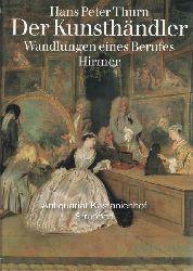 Thurn, Hans Peter  Der Kunsthändler.,Wandlungen eines Berufes.