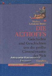 Lehmann-Brune, Marlies  Die Althoffs.,Geschichte und Geschichten um die größte Cirkusdynastie der Welt.