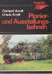 Arndt, Gerhard ; Arndt, Ursula  Pionier- und Ausstellungsbahnen.,Transpress Verkehrsgeschichte.