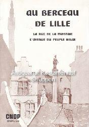Naveaux, Jacques  Au Berceau de Lille.,La rue de la Monnaie. L