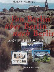 Hampel, Harry  Von Berlin über Berlin nach Berlin.,Fotos einer Weltreise von Harry Hampel.