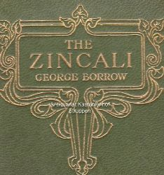 Borrow, George  The Zincali. An Account of the Gypsies of Spain, with an original collection of their songs and poetry, and a copious dictionary of their language.