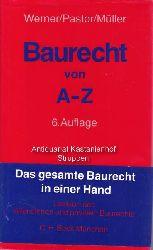 Werner, Dr. Ulrich ; Pastor, Dr. Walter ; Müller, Dr. Karl  Baurecht von A - Z. Lexikon des öffentlichen und privaten Baurecht.
