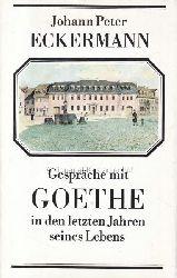 Goethe, Johann Wolfgang von; Eckermann, Johann Peter  2 Bücher Gespräche mit Goethe in den letzten Jahren seines Lebens.,1. 3. Auflage. 1987. 2. 1. Auflage 1982.