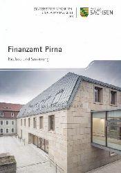 Schönfelder, Jens; Unland, Prof. Dr. Georg und andere  Finanzamt Pirna. Neubau und Sanierung.