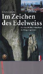 Mailänder, Nicholas  Im Zeichen des Edelweiss.,Die Geschichte Münchens als Bergsteigerstadt.