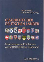 Künzel, Werner; Rellecke, Werner  Geschichte der deutschen Länder.,Entwicklungen und Traditionen vom Mittelalter bis zur Gegenwart.
