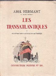 Hermant, Abel  Les transatlantiques.