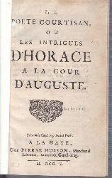 Horace  Le poete courtisan ou les intrigues d
