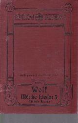 Mörike, Eduard  Wolf. Mörike-Lieder 3. Für hohe Stimme. 8990. 8991.,Edition Peters 3142a. Gedichte von Eduard Mörike, für eine Singstimme und Klavier.
