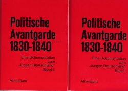 Estermann, Alfred  2 Bände Politische Avantgarde, 1830 - 1840. Band I und II.,Eine Dokumentation zum Jungen Deutschland.