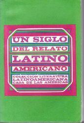 Benedetti, Mario; Rojo, Antonio Benitez  Un siglo del relato latinoamericano.