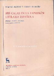 Alonso, Damaso; Bousono, Carlos  Seis calas en la expresion literaria espanola. Prosa - poesia - teatro.,Biblioteca Romanica Hispanica, II. Estudios y ensayos 3.