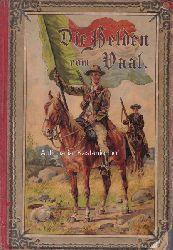 Falkenhorst, C.  Die Helden vom Vaal. Eine Geschichte aus dem südafrikanischen Kriege.,Der reiferen Jugend und dem Volk erzählt von C. Falkenhorst.