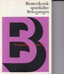 Hochmuth, Gerhard  Biomechanik sportlicher Bewegungen