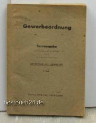 Gewerbeordnung,nebst wichtigen handwerks- und gewerberechtlichen Gesetzten und Verordnungen  nach dem Stand vom 1. September 1947   I. Teil