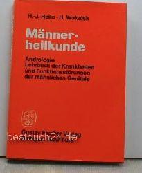 H.-J. Heite / H. Wokalek  Männerheilkunde,Andrologie / Lehrbuch der Krankheiten dund Funktionsstörungen der männlichen Genitale