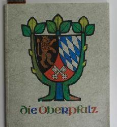 Hrsg.  Die Oberpfalz