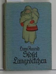 Aanrud, Hans  Sidsel Langröckchen,Erzählung