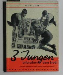 Böer, Friedrich  Drei Jungen erforschen eine Stadt,Eine kleine Stadtkunde mit vielen Fotos und farbigen Bildmontagen
