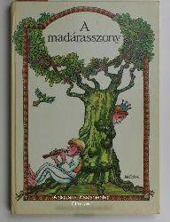 Mora, Ferenc (Hrsg.)  A madarasszony,Hetedhét Magyarország, Sorozatszerkesztö: Simonits Maria