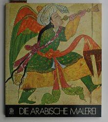 Ettinghausen, Richard  Arabische Malerei,Die Kunstschätze Asiens