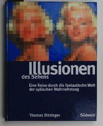 Ditzinger, Thomas  Illusionen des Sehens,Eine Reise durch die fantastische Welt der optischen Wahrnehmung