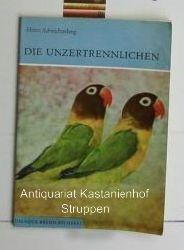 Schwichtenberg, Heinz  Die Unzertrennlichen,Agaporniden