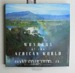 Gates, Henry Louis jr.  Wonders of the African World,with photographs by Lynn Davis