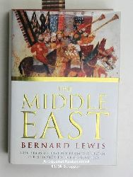 Lewis, Bernard  The Middle East,2000 Years of History from the Rise of Christianity to the Present Day