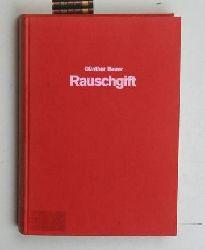 Bauer, Günther  Rauschgift,Ein Handbuch über die Rauschgiftsucht, den Rauschgifthandel, die Bekämpfungsmassnahmen und die Hilfen für Gefährdete