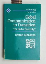 Mowlana, Hamid  Global Communication in Transition,The End of Diversity?